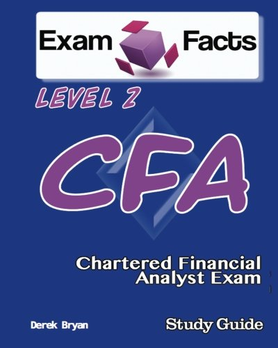 Exam Facts CFA - Chartered Financial Analyst Level 2 Exam Study Guide: CFA Level 2 Exam Prep