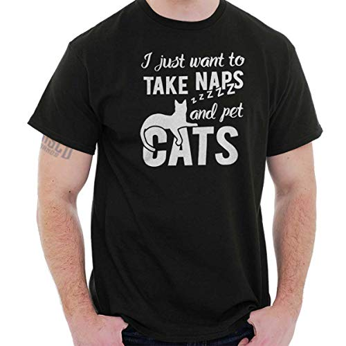 Just Want Take Naps and Pet Cats Cat Lady T Shirt Tee Black ()