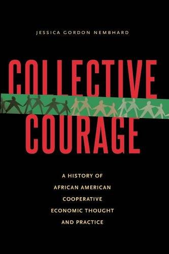 Search : Collective Courage: A History of African American Cooperative Economic Thought and Practice