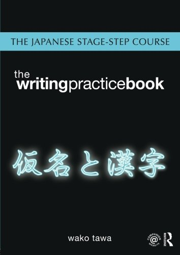 Japanese Stage-Step Course: Writing Practice Book (Volume 2)