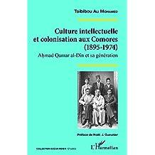 Culture intellectuelle et colonisation aux Comores (1895-1974)