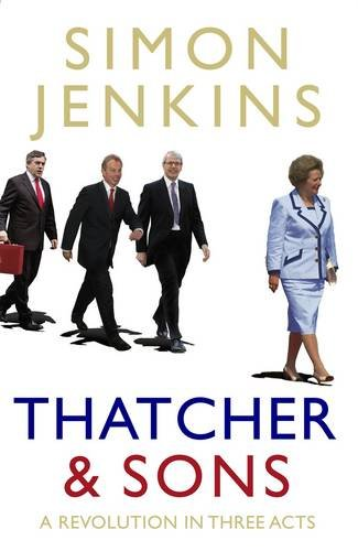 Thatcher and Sons: A Revolution in Three Acts