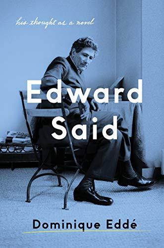 Edward Said: His Thought as a Novel
