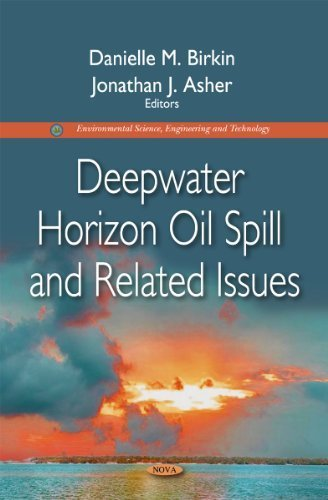 Download Deepwater Horizon Oil Spill and Related Issues (Environmental Science, Engineering and Technology) by Danielle M. Birkin (2013-04-18) ebook