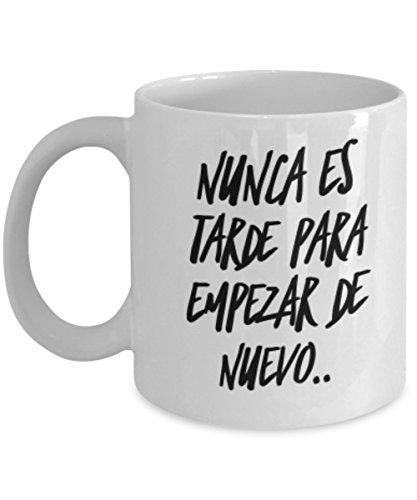 Nunca es tarde para empazar AFIRMACIONES Taza cafe, tazas para caf divertidas, tazas de caf personalizadas, taza de caf inspiradoras, taza grande de cafe con mensajes positivos ENVIO GRATIS