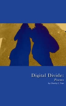 Digital Divide: Poems by [Tran, Charity]