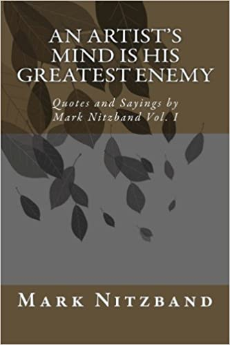 An Artists Mind Is His Greatest Enemy Quotes And Sayings By Mark