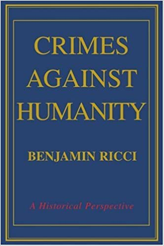 CRIMES AGAINST HUMANITY: A Historical Perspective