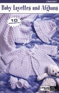Baby Layettes and Afghans - Crochet Pattern Book - #75027 by LEISURE ARTS