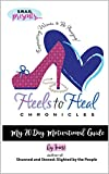 Heels to Heal: My 20-Day Motivational Guide - Kindle edition by Tomé, Tomé, Shaw, Ann, Kaleemah, Yara. Religion & Spirituality Kindle eBooks @ Amazon.com.