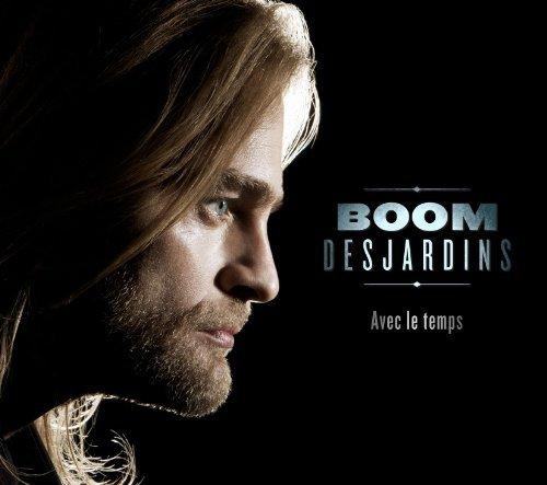 Boom Desjardins - Avec Le Temps By Boom Desjardins - Zortam Music