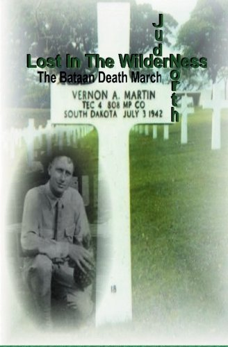 Lost in the Wilderness: Remembering the Bataan Death March by Jude North (2004-11-10)