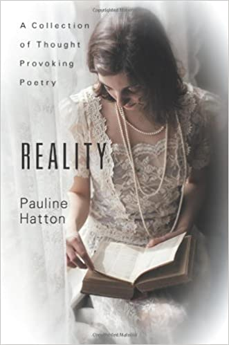 Reality: A Collection of Thought Provoking Poetry