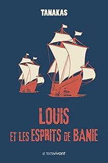 Louis et les esprits de Banie, Tanakas, Jean-Thierry