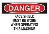 Brady 10'' X 14'' X .06'' Black/Red On White .0591'' B-401 Polystyrene Danger Sign''FACE SHIELD MUST BE WORN WHEN OPERATING THIS MACHINE''