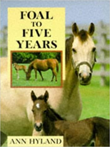 Foal to Five Years by Ann Hyland (1992-10-08)