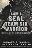 i am a seal warrior - [(I Am a Seal Team Six Warrior: Memoirs of an American Soldier )] [Author: Howard E Wasdin] [Apr-2012]