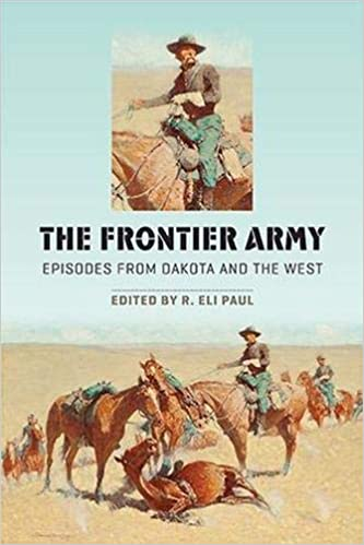 The Frontier Army: Episodes from Dakota and the West: R  Eli