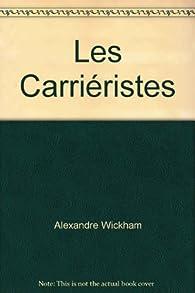 Les carriéristes par Alexandre Wickham