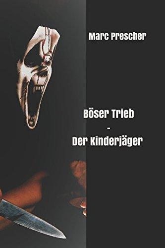 Böser Trieb - Der Kinderjäger (German Edition)