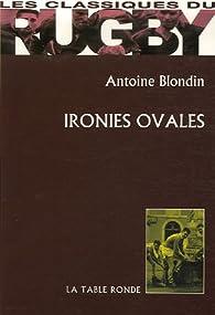 Ironies ovales par Antoine Blondin