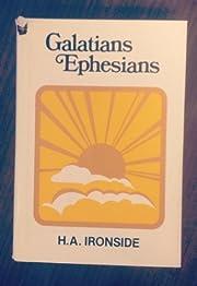 Galatians Ephesians by H. A. Ironside…