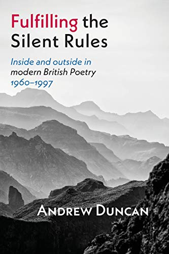 Fulfilling the Silent Rules: Inside & Outside in Modern British Poetry 1960-1990