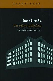 Un relato policíaco par Kertész