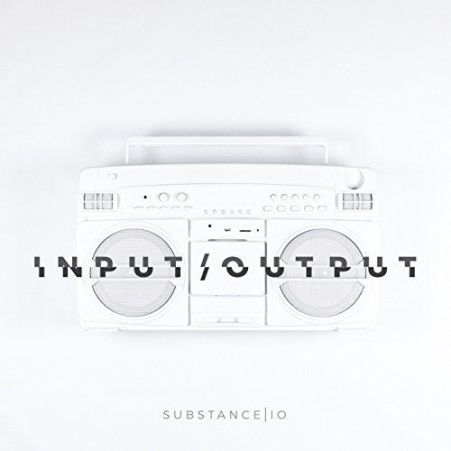 Substance I.O. - Input Output (2017)