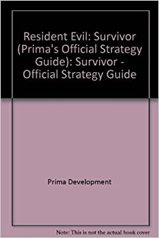 Resident Evil: Survivor (Prima 39:s Official Strategy Guide): Survivor - Official Strategy Guide