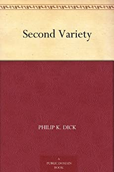 Second Variety by [Dick, Philip K.]