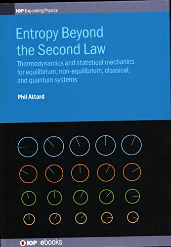 Entropy Beyond the Second Law: Thermodynamics and Statistical Mechanics for Equilibrium, Non-Equilibrium, Classical, and Quantum Systems - Non Equilibrium Systems