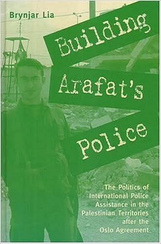 Amazon com: Building Arafat's Police: The Politics of International