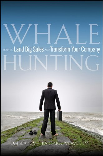 - Whale Hunting: How to Land Big Sales and Transform Your Company