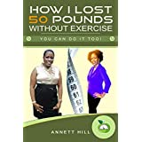 Wie I Lost 50 Pounds Without Exercise: You Can Do It Too!