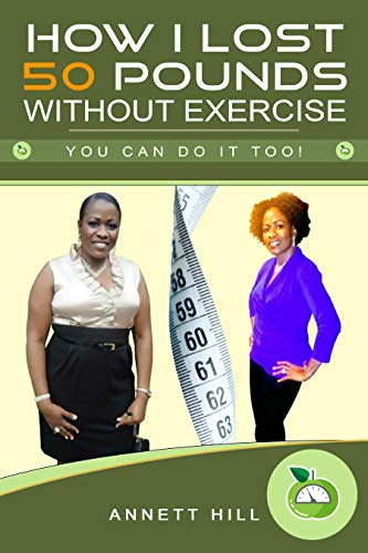 How I Lost 50 Pounds Without Exercise: You Can Do It Too!