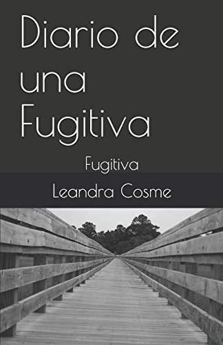 Diario de una Fugitiva: Fugitiva