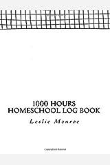 1000 Hours Homeschool Log Book: Missouri Log Book for Homeschoolers Paperback