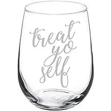 Wine Glass Goblet Treat Yo Self (17 oz Stemless)
