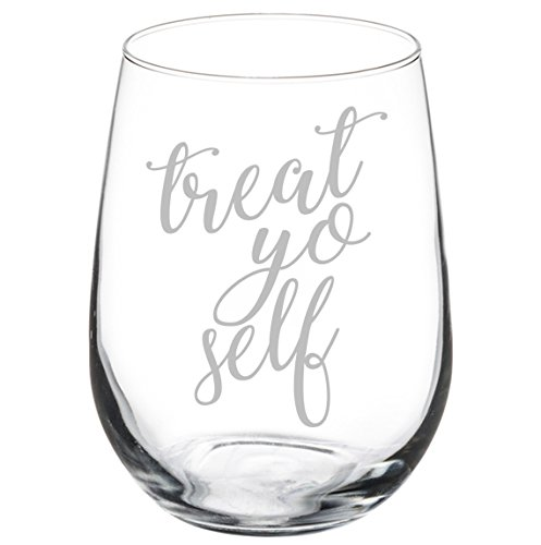 Wine Glass Goblet Treat Yo Self (17 oz Stemless)