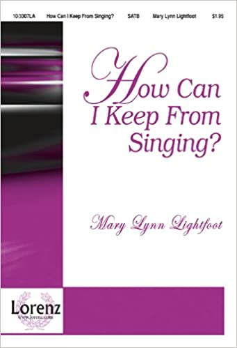 Book How Can I Keep From Singing? (Sacred Anthem, SATB, Piano)