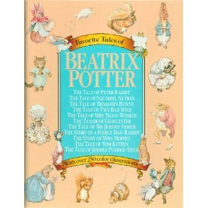 Favorite Tales of Beatrix Potter: The Tale of . . .Peter Rabbit, Squirrel Nutkin, Benjamin Bunny, Two Bad Mice, Mrs. Tiggy-Winkle, Tailor of Gloucester, Mr. Jeremy Fisher, Fierce Bad Rabbit, Miss Moppet, Tom Kitten, Jemima Puddle-Duck (Eleven Complete Stories With All The Original Charming and Minutely Detailed Color Illustrations)