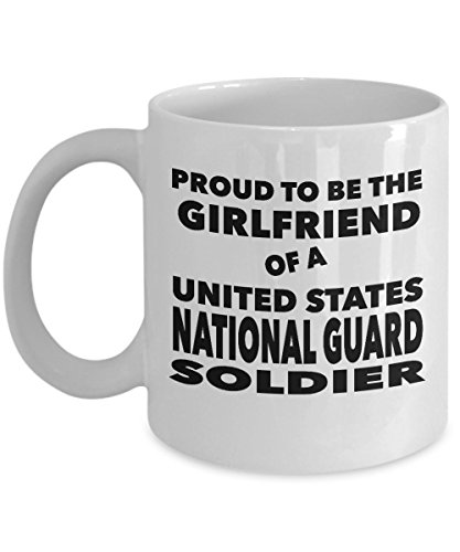 Proud To Be The Girlfriend Of A United States National Guard Soldier Mug-11oz or 15oz Ceramic Cups For Coffee And Tea - 11 oz