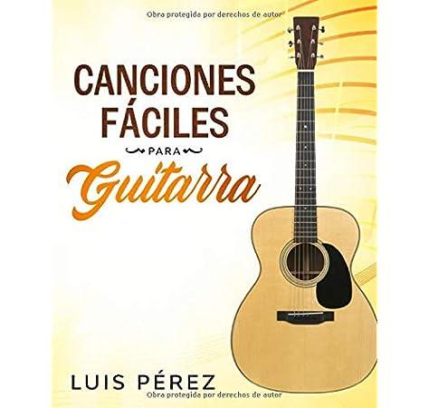 Canciones Fáciles Para Guitarra: Amazon.es: Pérez, Luis, Johnson, Frederick: Libros