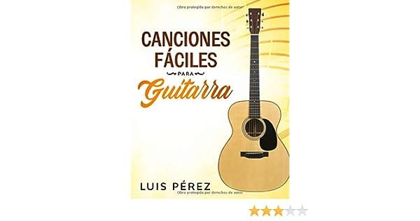 Canciones Fáciles Para Guitarra: Amazon.es: Pérez, Luis, Johnson ...