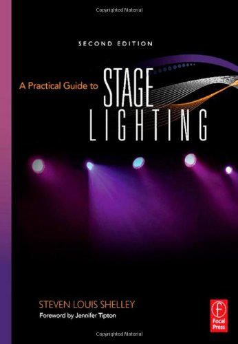 A Practical Guide to Stage Lighting, Second Edition
