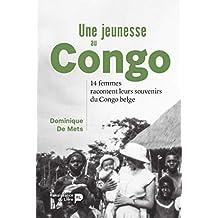 Une jeunesse au Congo: 14 femmes racontent leurs souvenirs du Congo belge (French Edition)