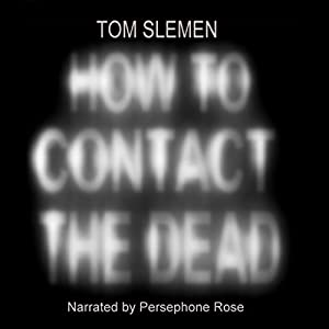 How to Contact the Dead Audiobook