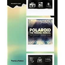 Polaroid: The Missing Manual: The Complete Creative Guide