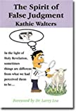 The Spirit of False Judgement, Kathie Walters, 0962955957